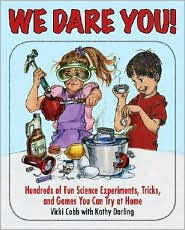Hundreds of Fun Science Experiments Tricks, and Games You Can Try at Home by Vicki Cobb, Kathy Darling